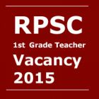 RPSC 1st grade teacher vacancy 2015